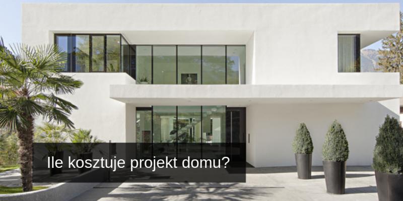 Ile kosztuje projekt domu_